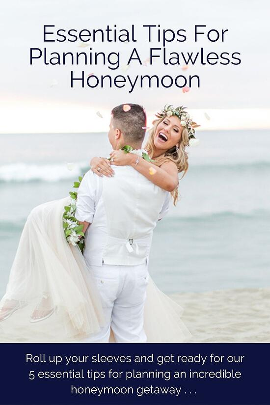Your wedding planning needs a lot of attention, but remember, you get to plan the honeymoon too! It's totally fine to step away from seating charts and centerpieces to fantasize about your glorious tropical vacation! Roll up your sleeves and get ready for our 5 essential tips for planning an incredible honeymoon getaway.