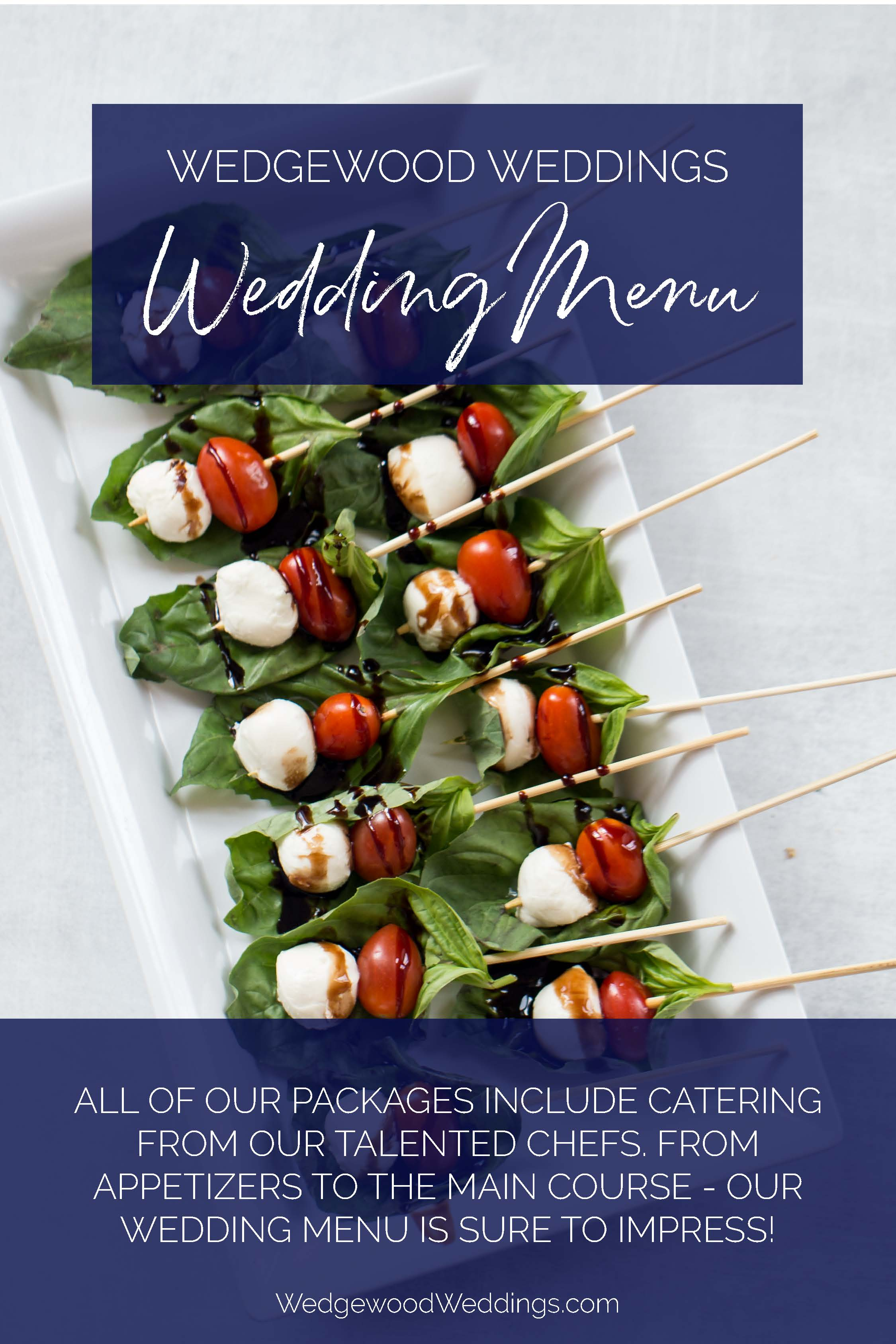 What makes the best wedding food? Awesome wedding menus! Give your guests something to talk about by serving them the best wedding food at an incredible Wedgewood Weddings venue. Get started planning today by calling or texting our expert wedding team at 866.966.3009.