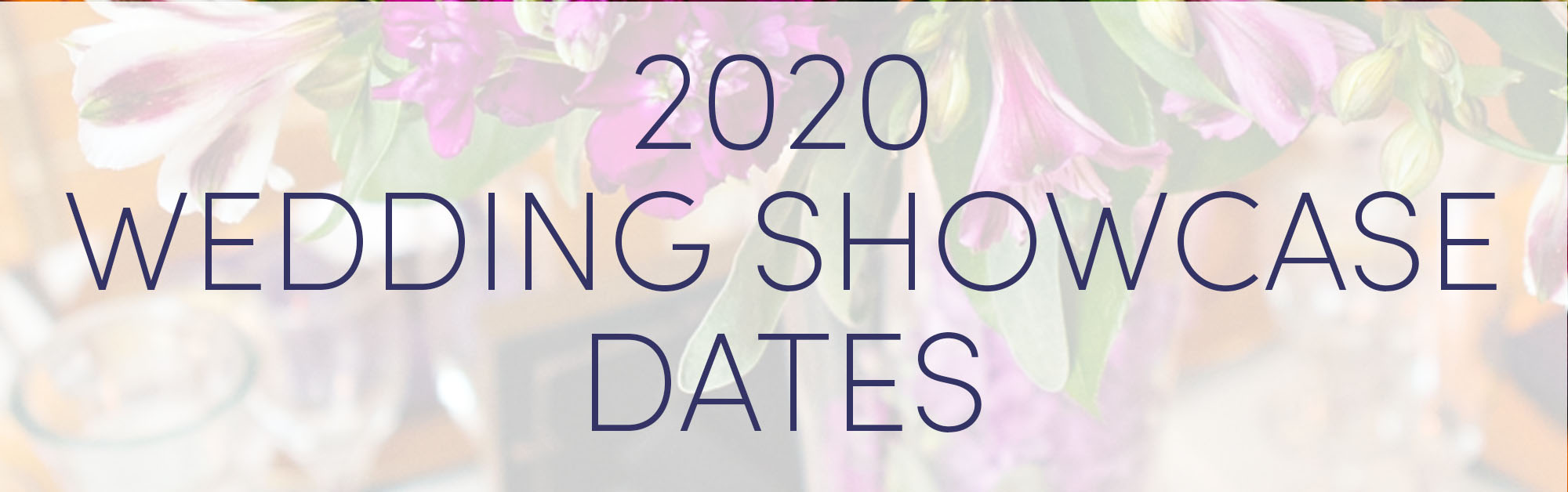 Wedding Showcase Dates 2020 Wedgewood Weddings-1