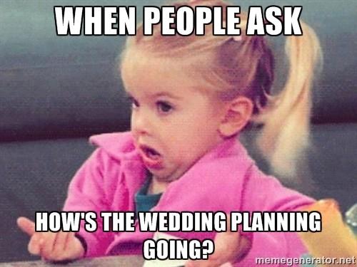 Wedding Planning Meme.8 Lol Wedding Day Memes You Ll Love